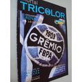 Revista Grêmio Imortal Tricolor 1 2005 Olímpico Monumental