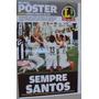 Revista Poster Santos Campeão Paulista 2015 Lance