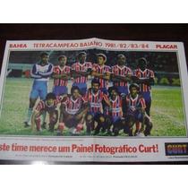 Poster Bahia Tetra Campeão Baiano 1984- Era Da Placar