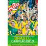 Revista Pôster Gigante Brasil Campeão Confederações 2013