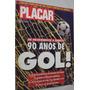 Revista Placar 1073 1992 90 Anos De Gol