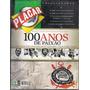 Placar Corinthians - 100 Anos De Paixão - Centenário