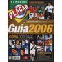 Revista Placar N° 1290-d Guia Da Temporada 2006 + Tabelas