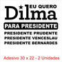 Adesivo Fora Dilma - Presidios