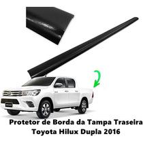 Protetor Borda Tampa Traseira Toyota Hilux 2016 Cab. Dupla