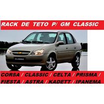 Rack De Teto P/ Classic ,corsa ,celta ,prisma ,astra ,fiesta