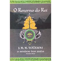 O Senhor Dos Anéis O Retorno Do Rei - V. 3 J. R. R. Tolkien