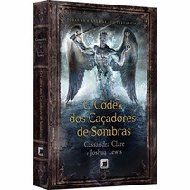 Livro - O Códex Dos Caçadores De Sombras #