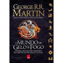 Livro - O Mundo De Gelo E Fogo - George Rr Martin- Capa Dura