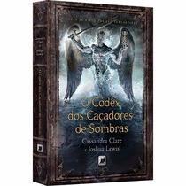 Livro - O Códex Dos Caçadores De Sombras