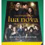 Lua Nova - Guia Oficial Ilustrado Do Filme Saga Crepusculo