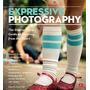 Livro Em Inglês - Expressive Photography