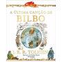 A Última Canção De Bilbo J. R. R. Tolkien Livro