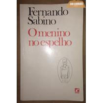 O Menino No Espelho Ilustrado | Fernando Sabino | Bh Livros