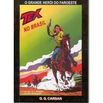 Tex No Brasil O Grande Heroi Do Faroeste Gg Carsan Bonellihq