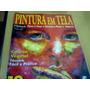 Revista Pintura Em Tela Nº3