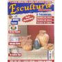 Revista Escultura Utilitários - Dicas E Muitas Fotos