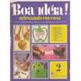Revista Boa Idéia - Artesanato Em Casa 1976