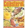Colesterol - Receitas Especiais Com Baixos Índices De Colest