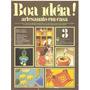 Revista Boa Idéia! - Artesanato Em Casa Ed.3