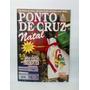 Revista Ponto De Cruz Natal Bordados Juliana N°5