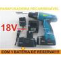 Parafusadeira E Furadeira 18v 15 Torques - Bateria Reserva