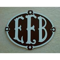 Logo Placa Ferreomodelismo Efb Estrada De Ferro Brangantina