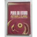 Livro: Perfil Do Futuro - Arthur C. Clarker