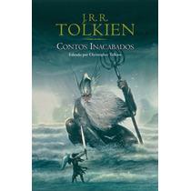 Livro - Contos Inacabados - J R R Tolkien ( Lacrado )