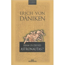 Eram Os Deuses Astronautas? Livro Erich Von Daniken