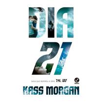 Dia 21 V. 2 Kass Morgan Editora Galera Record