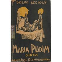 Maria Pudim - Breno Accioly - 1ª Edição - Capa De Poty