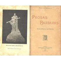 Eça De Queirós - Prosas Bárbaras - 1903 - 1a. Edição