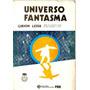 Universo Fantasma - Gibson Lessa - 1ª Edição