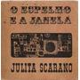 O Espelho E A Janela - Julita Scarano - 1ª Edição
