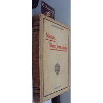 Notas De Um Jornalista - Raimundo Morais - 1ª Edição