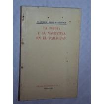 La Poesia Y La Narrativa En El Paraguay ( Sebo Amigo )