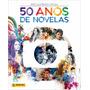 Álbum Vazio 50 Anos De Novelas Da Globo + 25 Figurinhas