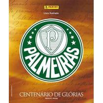 Palmeiras Centenário De Glórias - 20 Figurinhas Por 6,00