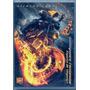 Dvd Motoqueiro Fantasma - Espírito De Vingança - Novo***