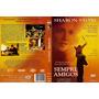 Sempre Amigos Dvd Original Novo Sharon Stone