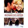 Dvd Ironias Do Amor Lançamento Oferta Frete Grátis