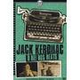 Jack Kerouac - Rei Dos Beats