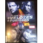 Dvd - + Velozes + Furiosos