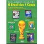 Dvd - O Brasil Das 4 Copas -orlando Duarte Original Lacrado
