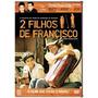 2 Filhos De Francisco - Dvd Lacrado