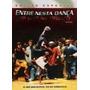 Entre Nesta Dança Hip Hop No Pedaço - Dvd Original