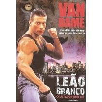 Leao Branco O Lutador Sem Lei Dvd Van Damme Dublado