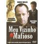 Dvd Filme - Meu Vizinho Mafioso (dub/leg/lacrado)