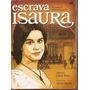 Box Escrava Isaura - Do Romance De Bernado Guimarães - Novo*